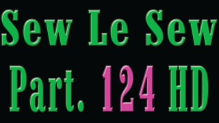 Sew Le Sew Drama Part 126 Available Soon