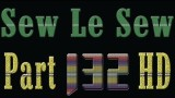 Sew Le Sew Part 132 HD (new)