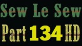 Sew Le Sew Part 134 HD Available Very Soon