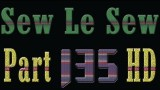 Sew Le Sew Part 135 HD (Preview)