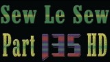 Full Sew Le Sew Drama Part 135 HD  New