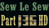 Sew Le Sew Part 136 HD Full – SewLeSew Part 136 – AddisVideo.net