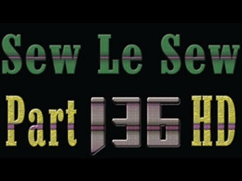 Sew Le Sew Part 136 New HD – preview