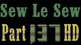 Sew Le Sew Part 137 HD Available Here Very Soon