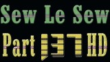 Sew Le Sew Part 137 HD Full Drama