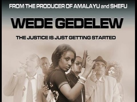 Wedegedelew (Ethiopian Movie)